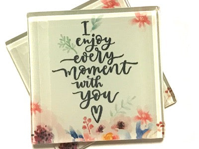 I Enjoy Every Moment With You - Glass Quote Tile