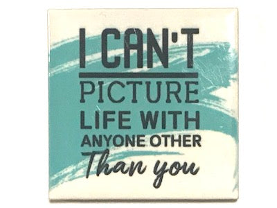 'I Can't Picture Life' Ceramic Quote Tile (HM)