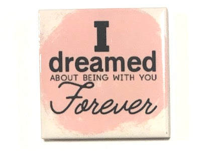 'I Dreamed About Being' Ceramic Quote Tile (HM)