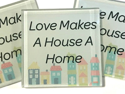 Love Makes A House A Home - Glass Quote Tile