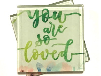 You Are So Loved - Glass Quote Tile