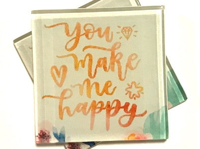 You Make Me Happy - Glass Quote Tile
