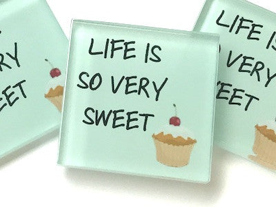 Life is So Very Sweet - Glass Quote Tile