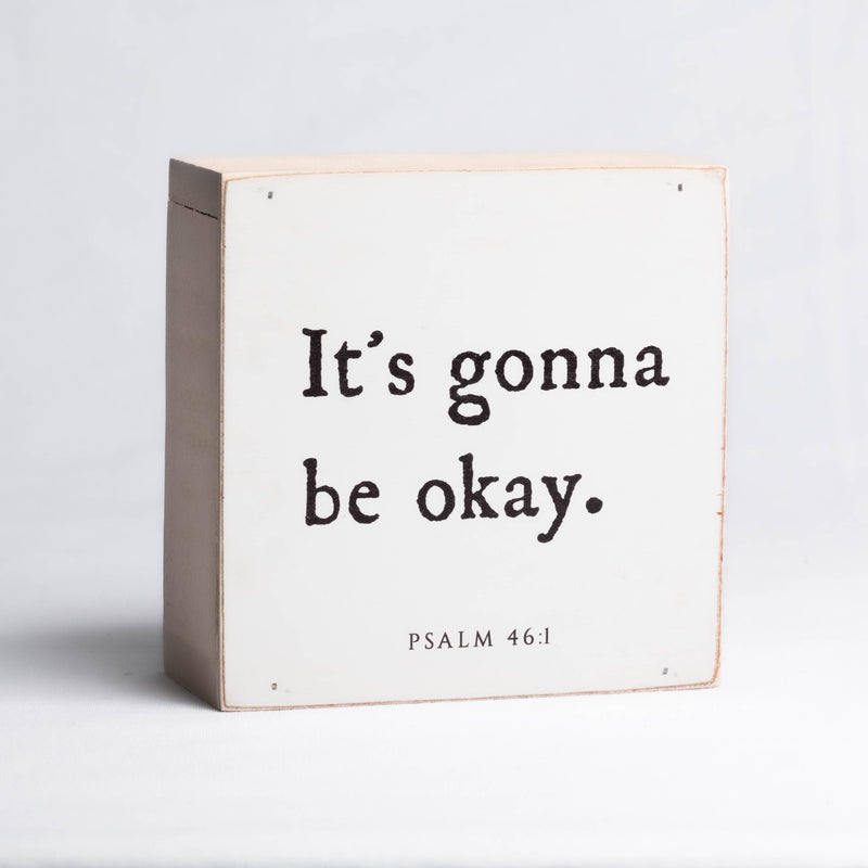 "It's gonna be okay. | 6 x 6"" Mini Shelf Sitter"
