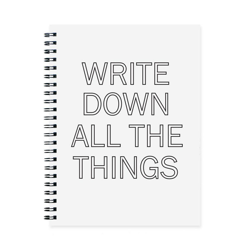 Write Down All The Things Notebook