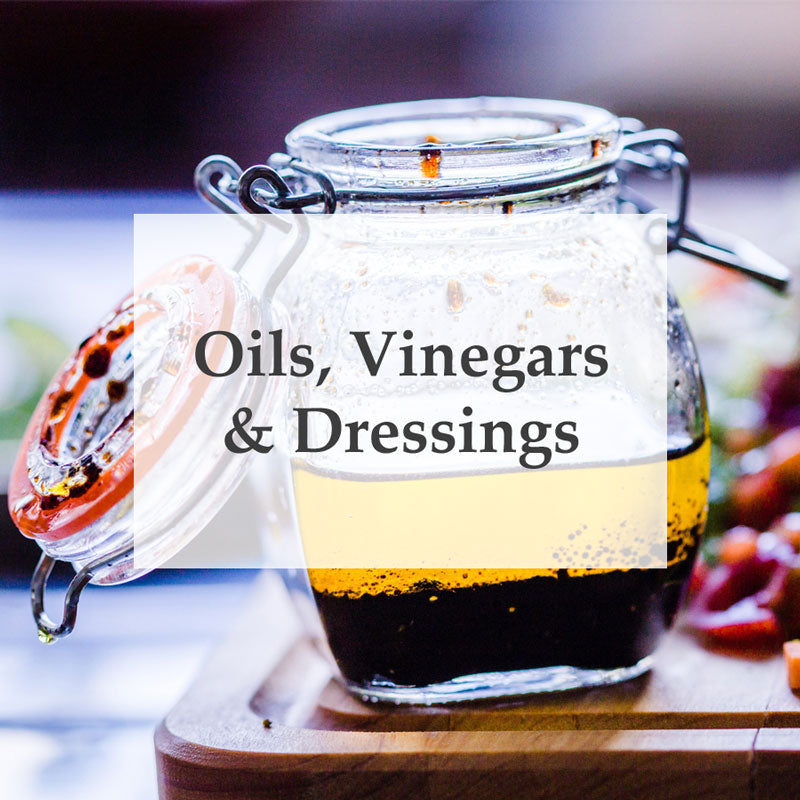 Oils, Vinegars & Dressings