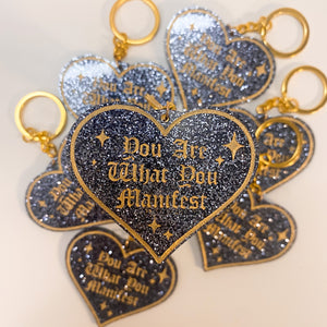 You Are What You Manifest Keychain