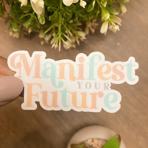 Manifest Your Future Sticker
