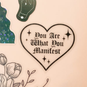 You Are What You Manifest Clear Sticker