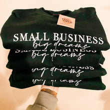 Load image into Gallery viewer, Small Business Big Dreams Crewneck