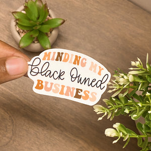 Minding my Black Owned Business Sticker
