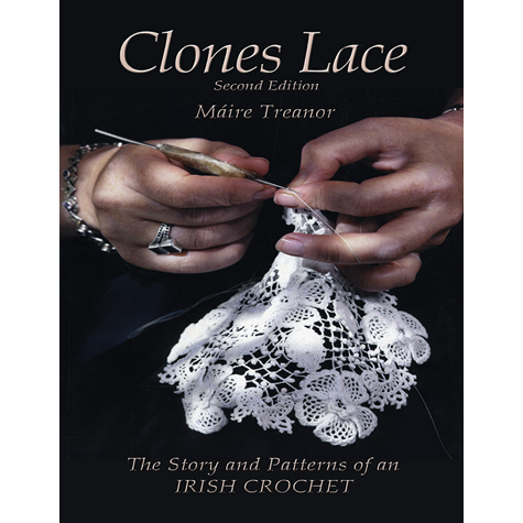 Clones Lace: The Story and Patterns of an Irish Crochet