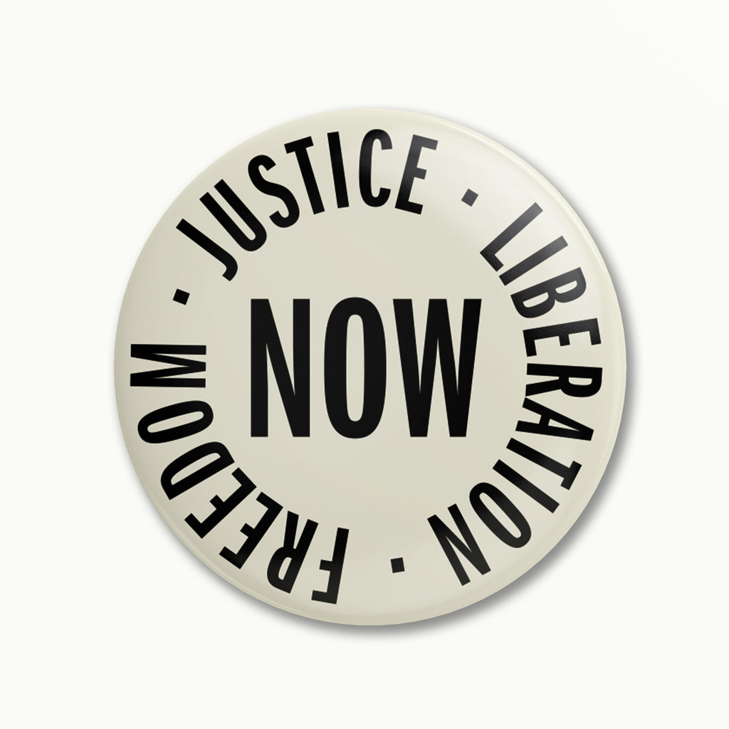 Freedom, Justice, Liberation: NOW