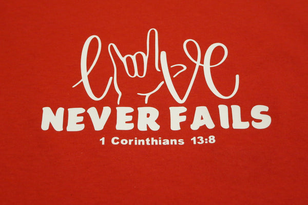 Love Never Fails - I Corinthians 13:8 - Toddler & Youth Shirt