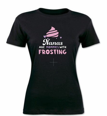 Nanas are Frosting - Ladies T-Shirt