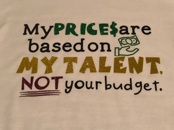 My Talent, My Prices - Adult Unisex T-Shirt