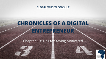 CHRONICLES OF A DIGITAL ENTREPRENEUR CHAPTER 19