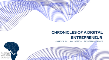CHRONICLES OF A DIGITAL ENTREPRENEUR CHAPTER 12