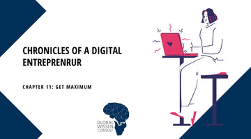 CHRONICLES OF A DIGITAL ENTREPRENEUR CHAPTER 11