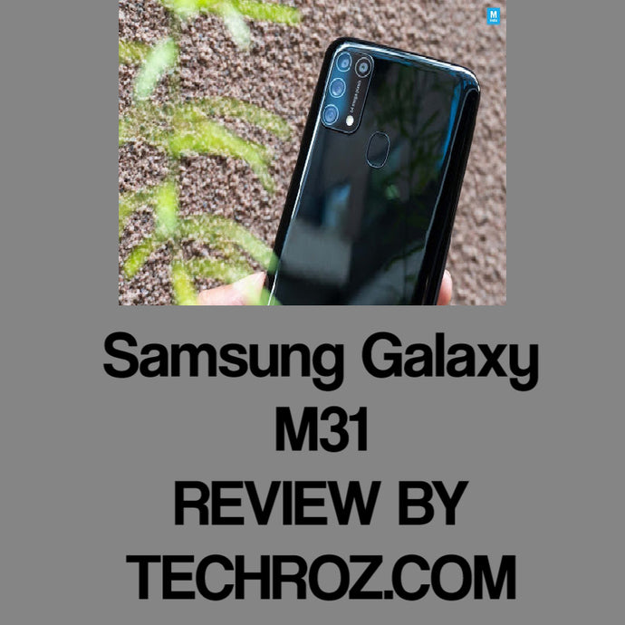 Samsung Galaxy M31 smartphone review | TechRoz