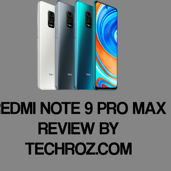 Xiaomi Redmi Note 9 Pro Max Review | TechRoz