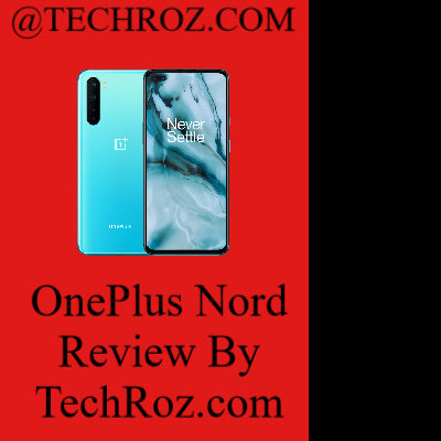 OnePlus Nord Review | Techroz