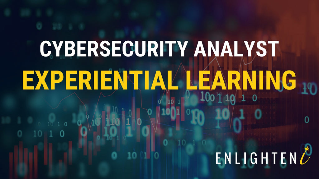 Cybersecurity Analyst Experiential Learning