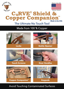 USA Made 100% Copper No Touch Tool CuRVE® Shield and Copper Companion™ Tool Micro Mini Metal
