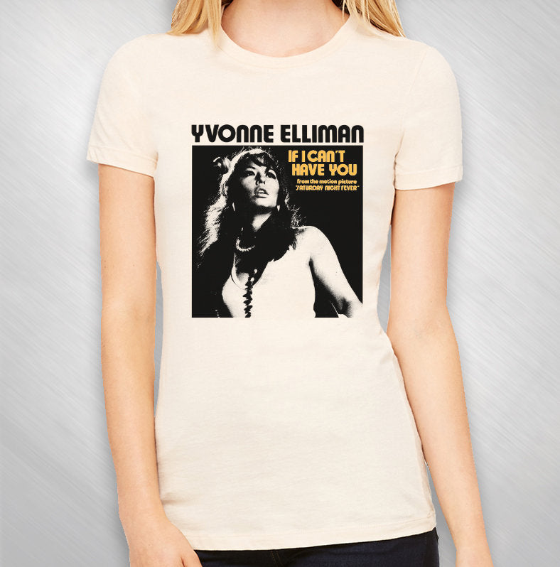 Yvonne Elliman -Women's If I Can't Have You Tee