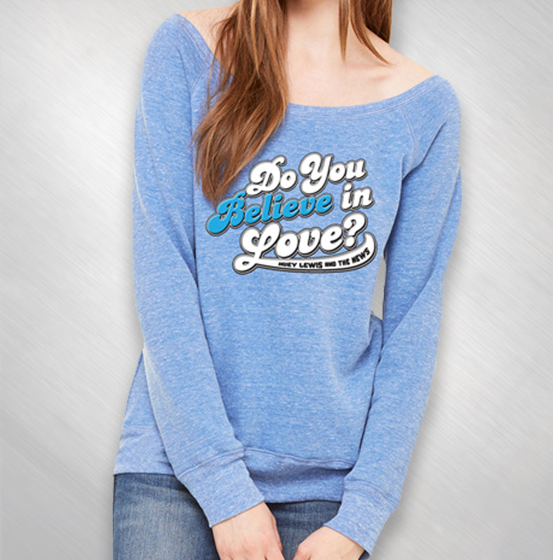 Blue Do You Believe In Love Wideneck Sweatshirt