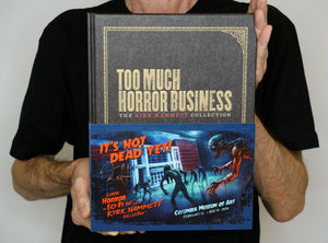 Too Much Horror Business Special COLUMBIA, SC Ltd Edition Featuring It Came By Night Wrapround Cover SIGNED by Kirk Hammett