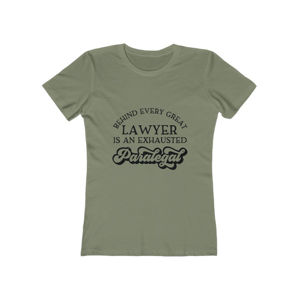 Behind every great lawyer is an exhausted paralegal - Women's The Boyfriend Tee
