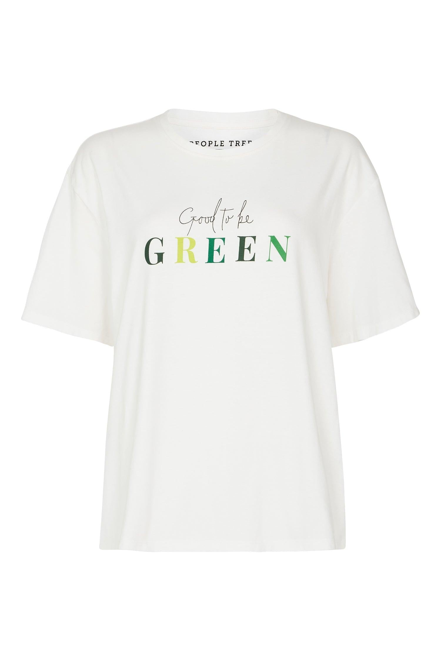 T-shirt Good to Be Green