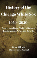 History of the Chicago White Sox 1959-2020