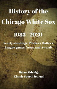 History of the Chicago White Sox 1983-2020