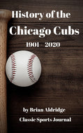 History of the Chicago Cubs 1901-2020