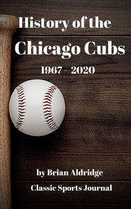 History of the Chicago Cubs 1967-2020
