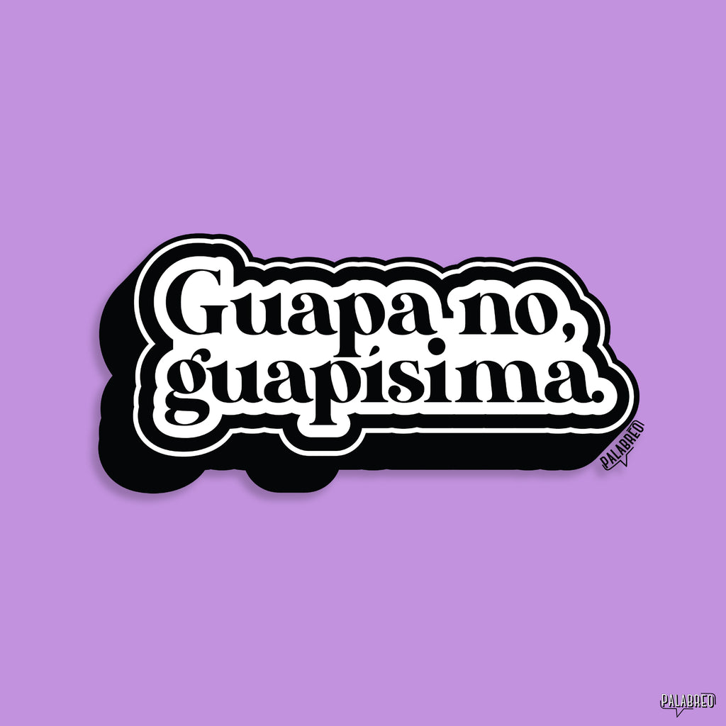GUAPA NO, GUAPÍSIMA STICKER