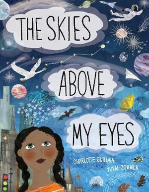 The Skies Above My Eyes Look Closer By: Charlotte Gullain, Yuval Zommer (Illustrator)