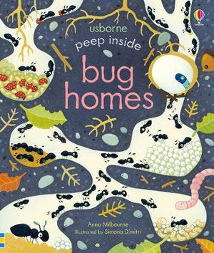 Peep Inside Bug Homes by Anna Milboune