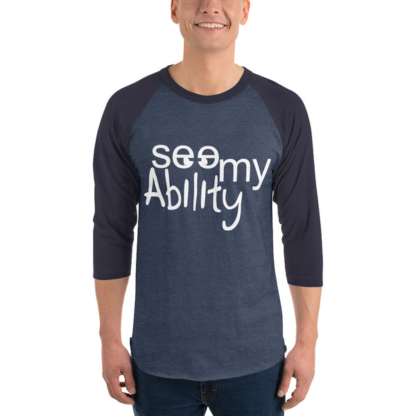See My Ability 3/4 sleeve raglan shirt