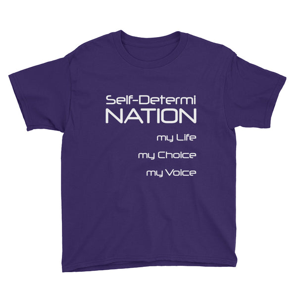 Self-Determi Nation Youth Short Sleeve T-Shirt