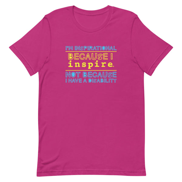 I'm Inspirational Because I inspire Short-Sleeve Unisex T-Shirt