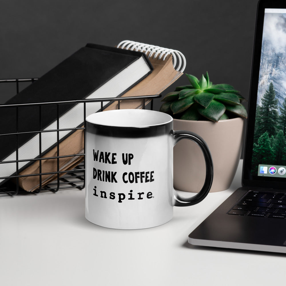 Wake Up Drink Coffee and inspire® Glossy Magic Mug