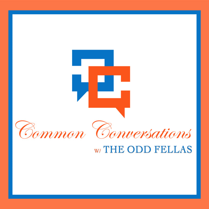 The Odd Fellas: PODCAST!