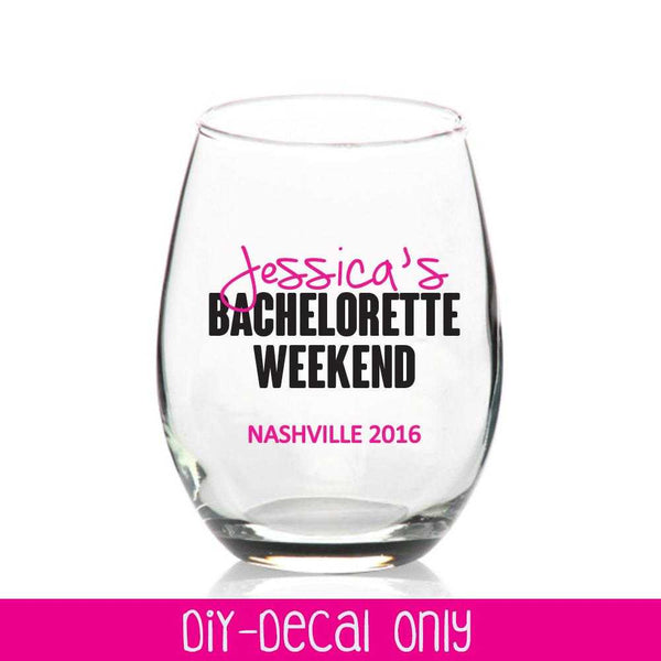 FREE Customization - Bachelorette Weekend Party Bridal Wine Glass or Plastic Tumbler DECALS