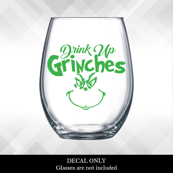 Drink Up Grinches Decal