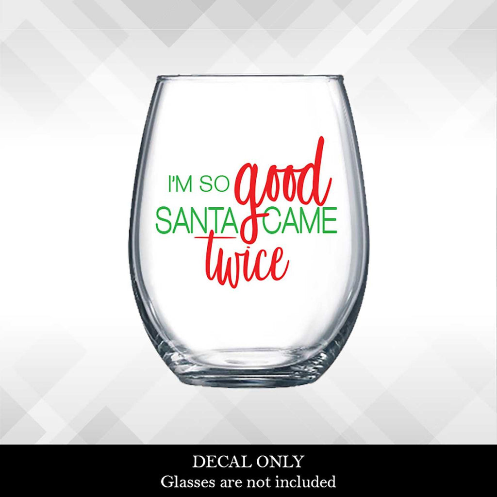 I'm So Good, Santa Came Twice Decal
