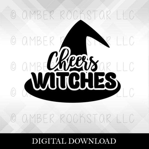 DIGITAL DOWNLOAD: Cheers Witches - Halloween SVG file | Amber Rockstar