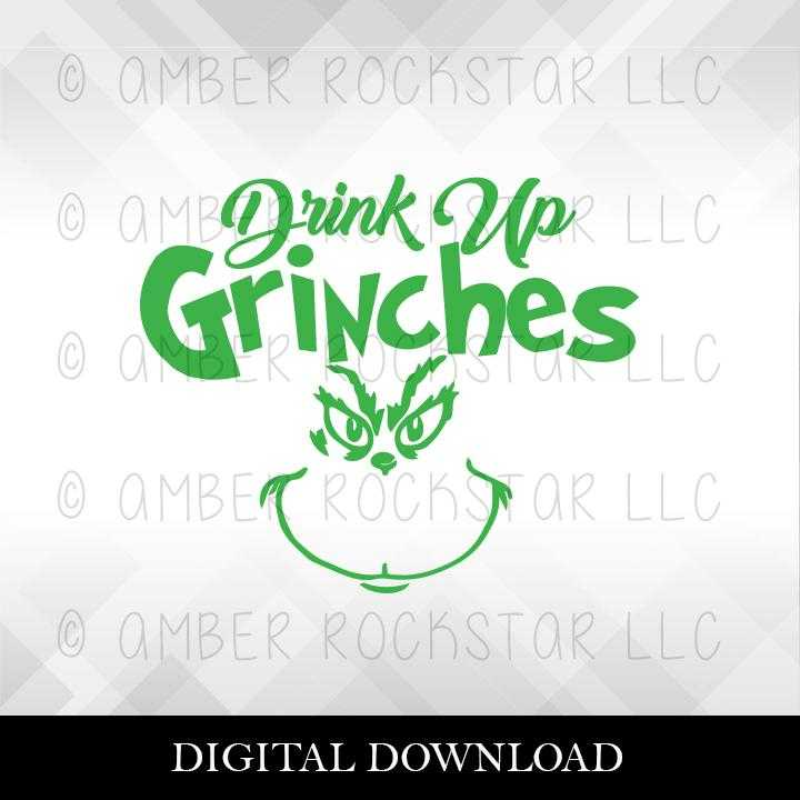 DIGITAL DOWNLOAD: Drink Up Grinches | Christmas, Holiday SVG file